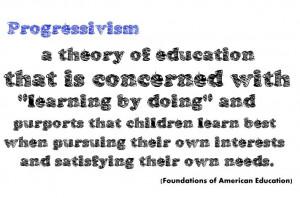 Theories of Education: Progressivism
