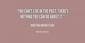 If You Live In The Past Quote
