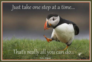 Just take one step at a time