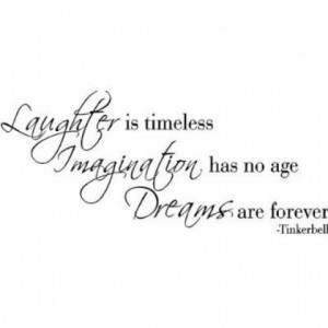 Laughter is Timeless...Tinkerbell Wall Quote - Peter Pan Quote