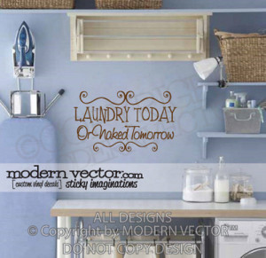 LAUNDRY ROOM Vinyl Wall Quote Decal Laundry Today OR Naked Tomorrow ...