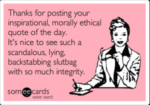 ... quote of the day. It's nice to see a scandalous, lying, backstabbing