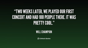 quote-Will-Champion-two-weeks-later-we-played-our-first-70346.png