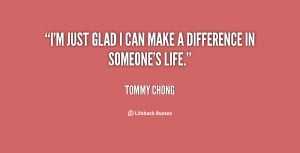 quote-Tommy-Chong-im-just-glad-i-can-make-a-123000.png