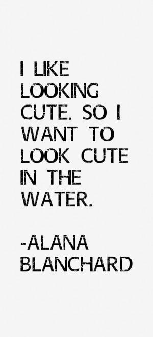 Alana Blanchard Quotes & Sayings