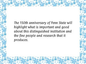 The 150th anniversary of Penn State will highlight what is important ...