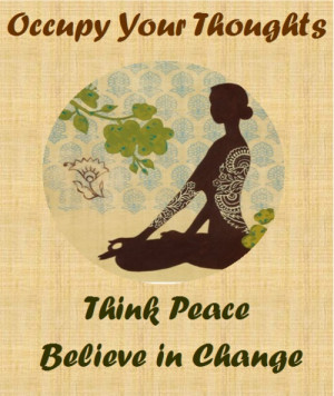 occupy your thoughts...think peace