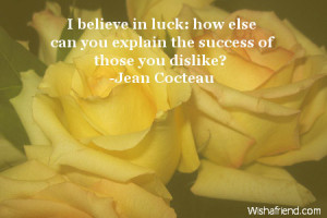 ... in luck: how else can you explain the success of those you dislike