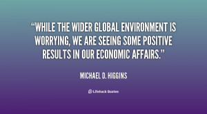 While the wider global environment is worrying, we are seeing some ...