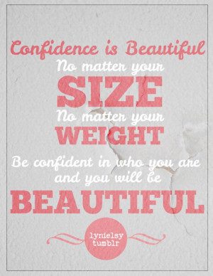 """Beauty Quote 8: """"Confidence is beautiful no matter your size no ..."""