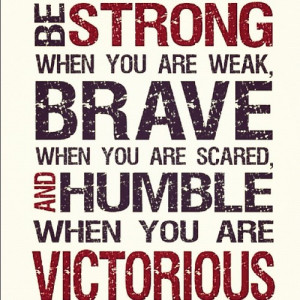 Be Strong When You Are Weak: Quote About Be Strong When You Are Weak ...
