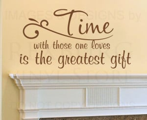 Wall Decal Sticker Quote Vinyl Art Time with Those One Loves ...