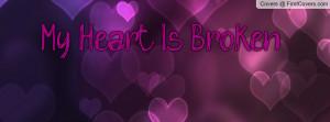 My Heart Is Broken Profile Facebook Covers