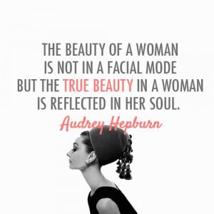 Audrey Hepburn Quote (About woman soulmake up insdie beauty facial ...