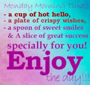 Happy Monday Morning Quotes Happy monday morning quotes