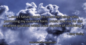 once-i-falsely-hoped-to-meet-the-beings-who-pardoning-my-outward-form ...