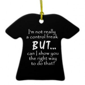 FUNNY INSULTS CONTROL FREAK QUOTES COMMENTS BLACK CHRISTMAS ORNAMENTS