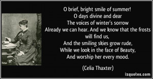 brief, bright smile of summer! O days divine and dear The voices of ...