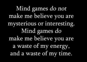 Best love quotes – mind games do not make me believe you are ...