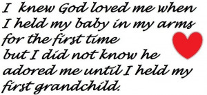 ... first time but I did not know he adored me until I held my first