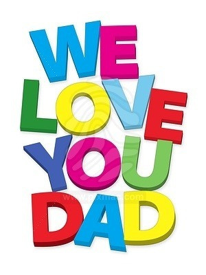 We love you dad! - Image Page