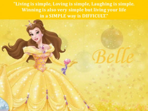 Disney Princess Quotes And Sayings Living is simple Loving is