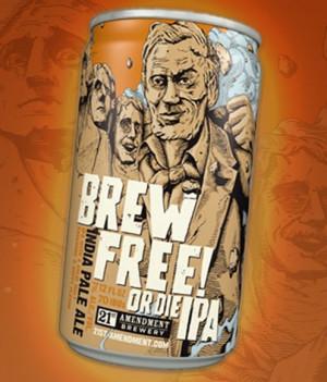 21st Amendment Brewery- Brew Free! Or Die IPA: Beer Me or Die!