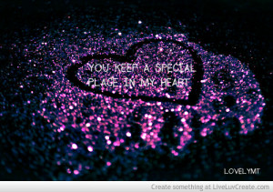 You Keep A Special Place In My Heart
