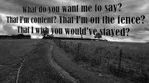 ... Want From Me Country Music is the best! #country #lyrics love quotes