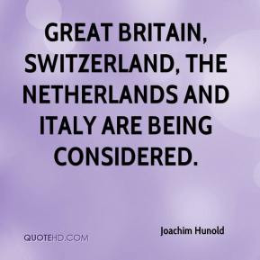 Great Britain, Switzerland, the Netherlands and Italy are being ...