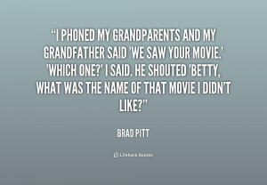 Phoned My Grandparents And My Grandfather Said We Saw Your Movie