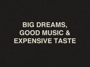 big dreams, dreams, good music, inspiration, quotes, success, wisdom ...