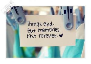 Memories last forever quote