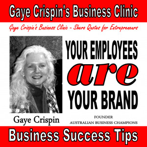 ... Clinic - Gaye Crispin - Shero Quotes - Your employees are your brand
