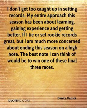danica patrick quote i dont get too caught up in setting records my
