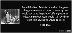 the Bush Administration had flung open the gates to stem-cell research ...