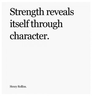 quotes strength of character means weakness quotes 0 preview quote