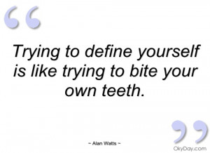 trying to define yourself is like trying alan watts