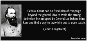 General Grant had no fixed plan of campaign beyond the general idea to ...