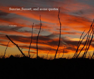 Click to preview Sunrise,Sunset, and some quotes photo book