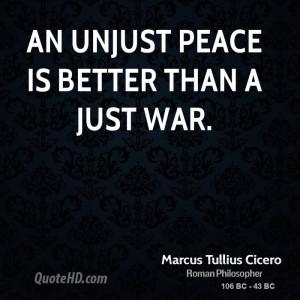 An unjust peace is better than a just war.