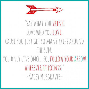 Kacey Musgraves lyrics follow your arrow