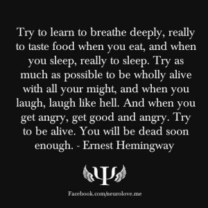 ... Hemingway, Quotes, Breath Deeply, Wisdom, Living Life, Wholly Alive
