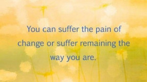 Positive change is not always easy