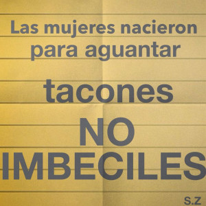 frases #quotes #mujeres #nacieron #aguantar #tacones #NO # ...
