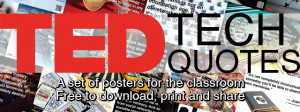 ... free-to-download posters are available based on TED talk quotes here