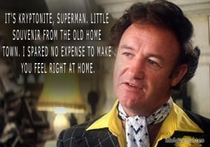 Gene Hackman Lex Luthor Quotes