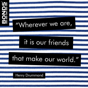 In honour of our mates. Quote by Henry Drummond.
