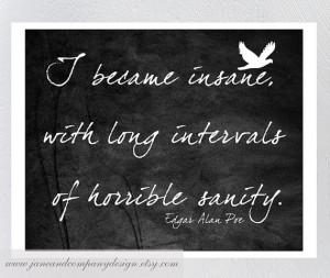 Edgar Allan Poe Art Quote, BECAME INSANE, Library Decor, Dark Humour ...