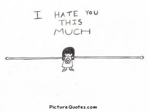 hate you this much.